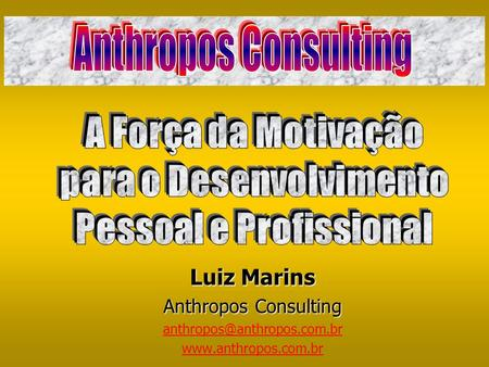 Luiz Marins Anthropos Consulting