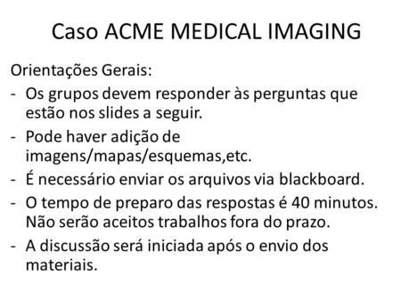 Caso ACME MEDICAL IMAGING