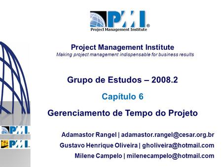 Project Management Institute Making project management indispensable for business results Project Management Institute Adamastor Rangel |