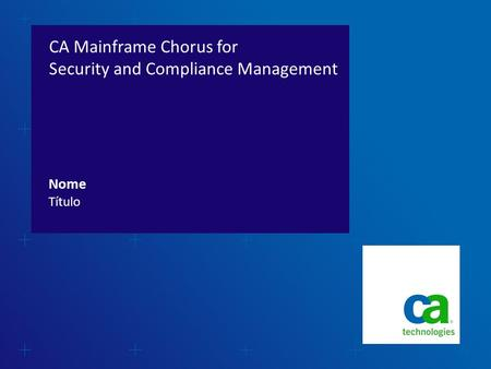 CA Mainframe Chorus for Security and Compliance Management