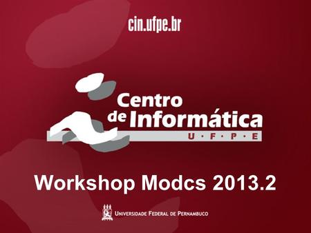 Workshop Modcs 2013.2. Evaluating Coffee Manufacturing Using Stochastic Petri Net Lubnnia Morais Orientador: Eduardo Tavares