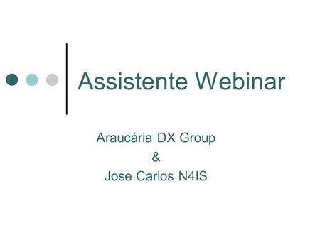 Assistente Webinar Araucária DX Group & Jose Carlos N4IS.