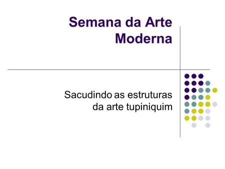 Sacudindo as estruturas da arte tupiniquim
