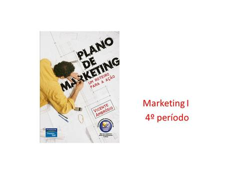 Marketing I 4º período.