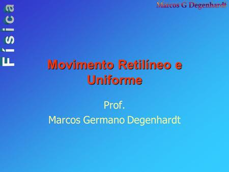 Movimento Retilíneo e Uniforme