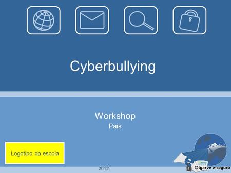 2012 Cyberbullying Workshop Pais Logotipo da escola.