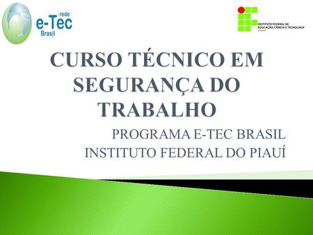 PROGRAMA E-TEC BRASIL INSTITUTO FEDERAL DO PIAUÍ.
