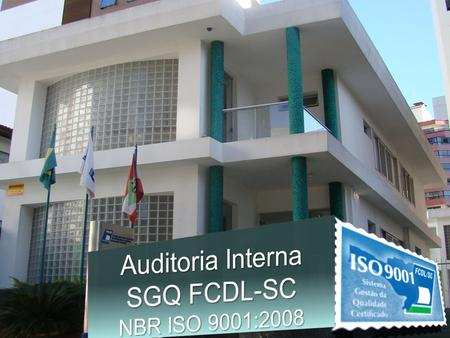 Auditoria Interna SGQ FCDL-SC