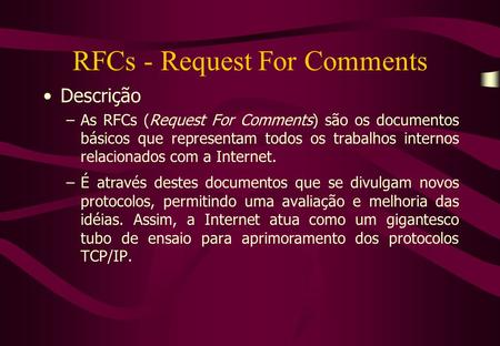 RFCs - Request For Comments