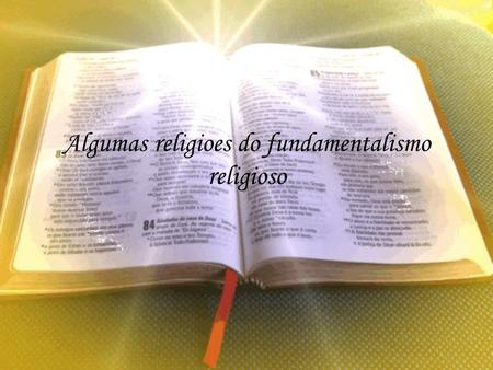 Algumas religioes do fundamentalismo religioso