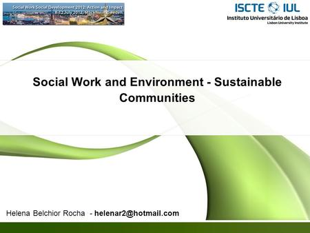 Social Work and Environment - Sustainable Communities Helena Belchior Rocha -