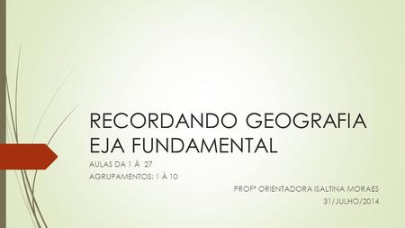 RECORDANDO GEOGRAFIA EJA FUNDAMENTAL