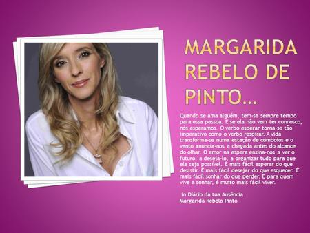Margarida Rebelo de Pinto…