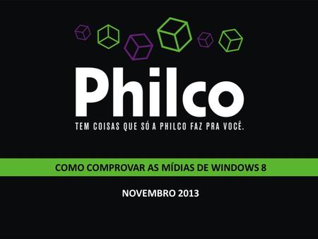 COMO COMPROVAR AS MÍDIAS DE WINDOWS 8 NOVEMBRO 2013.