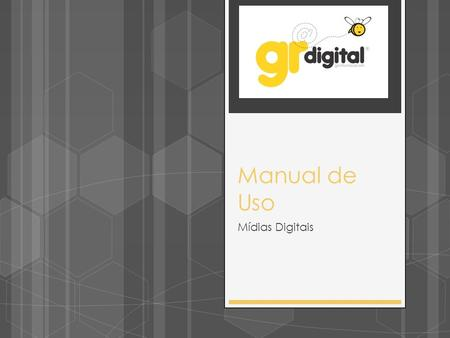 Manual de Uso Mídias Digitais. Manual Digital  Capa  Avatar  Posts  Aplicativos Formatos.