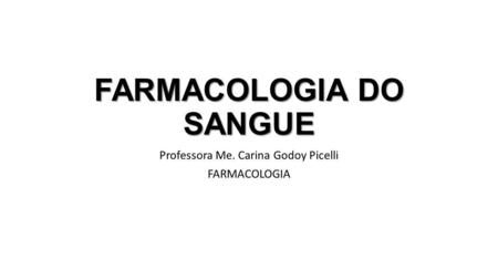 FARMACOLOGIA DO SANGUE