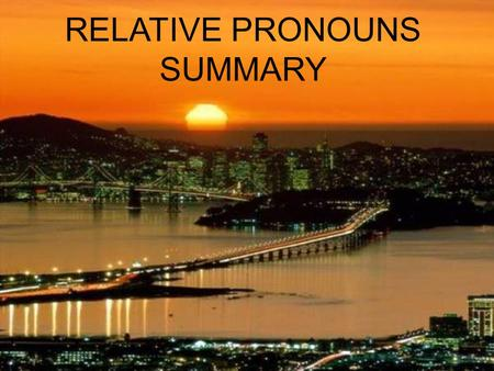 RELATIVE PRONOUNS SUMMARY.