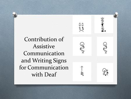 Contribution of Assistive Communication and Writing Signs for Communication with Deaf.