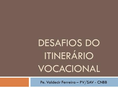 Desafios do itinerário vocacional
