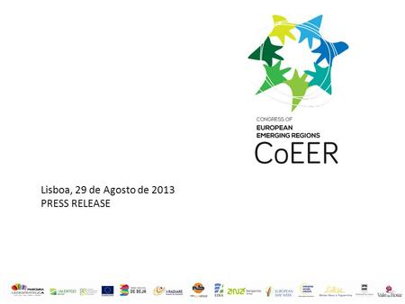 Lisboa, 29 de Agosto de 2013 PRESS RELEASE. Press release Congress of European Emerging regions – CoEER 11 – 13 Setembro, Beja (Portugal) Os municípios.