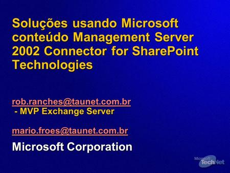 Soluções usando Microsoft conteúdo Management Server 2002 Connector for SharePoint Technologies - MVP Exchange Server