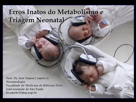 Erros Inatos do Metabolismo e