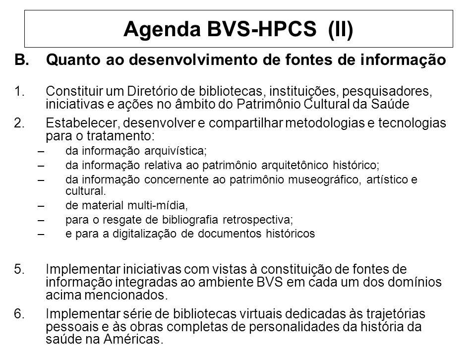 Agenda BVS-HPCS (II) Quanto ao desenvolvimento de fontes de informação