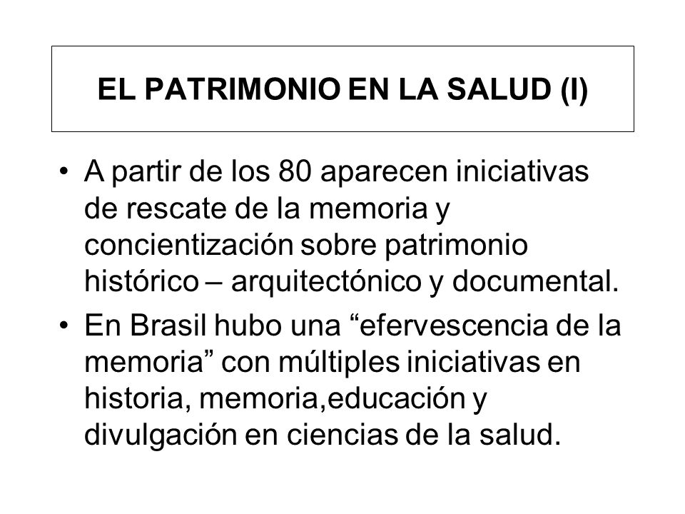 EL PATRIMONIO EN LA SALUD (I)