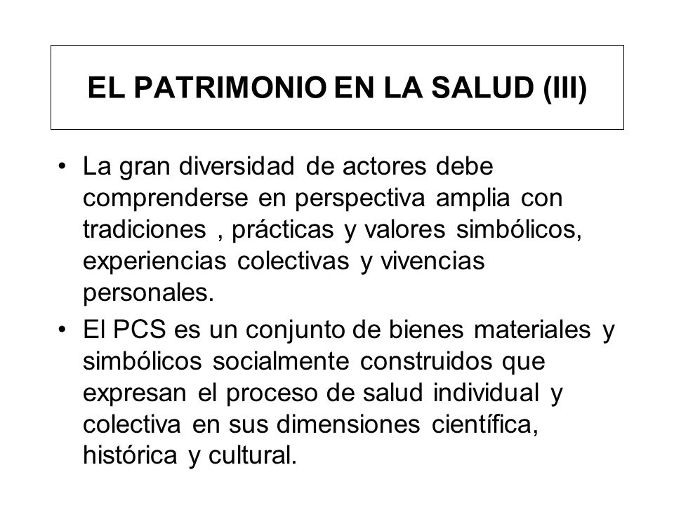 EL PATRIMONIO EN LA SALUD (III)