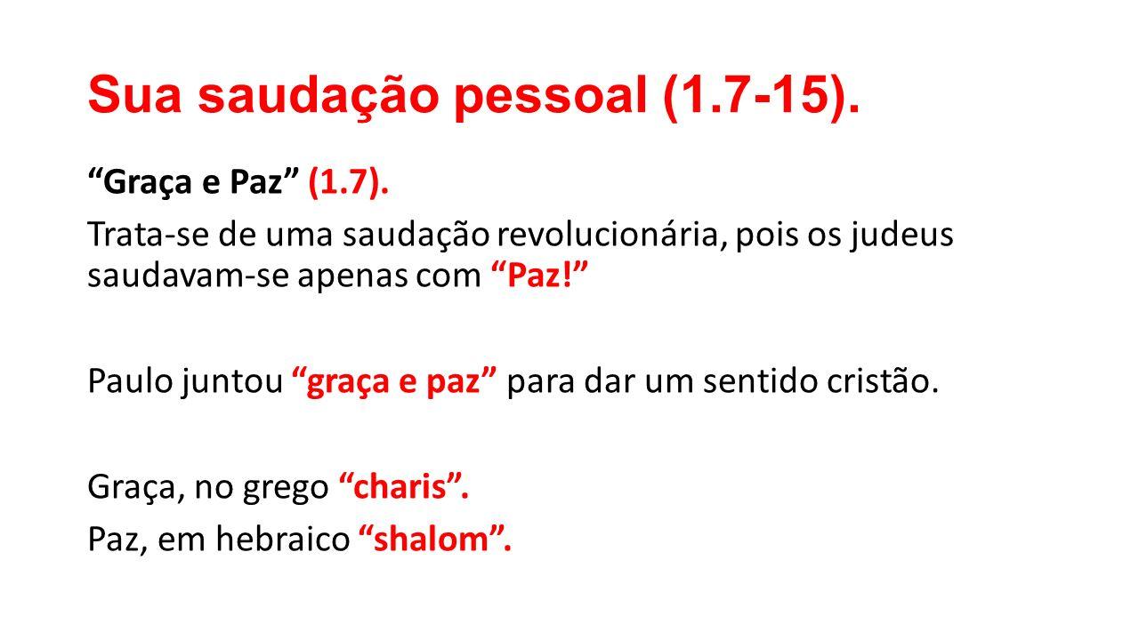 Sua saudação pessoal (1.7-15).
