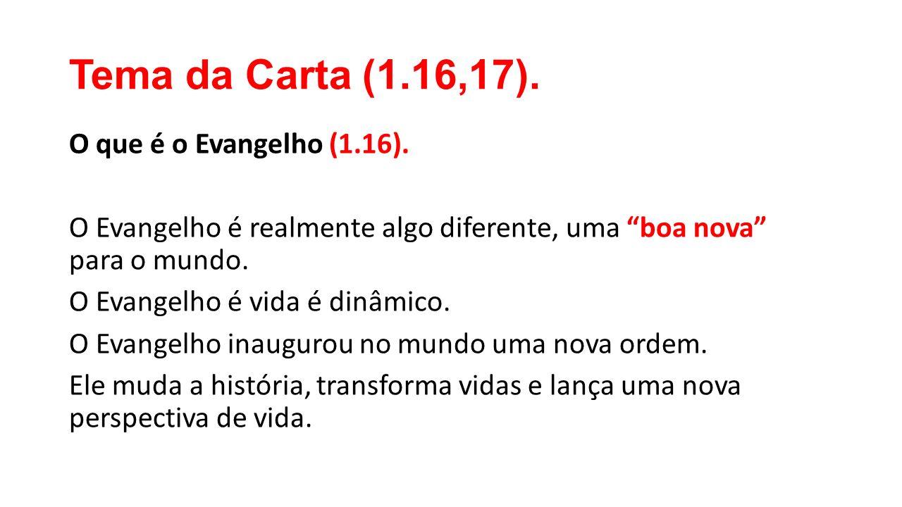 Tema da Carta (1.16,17).