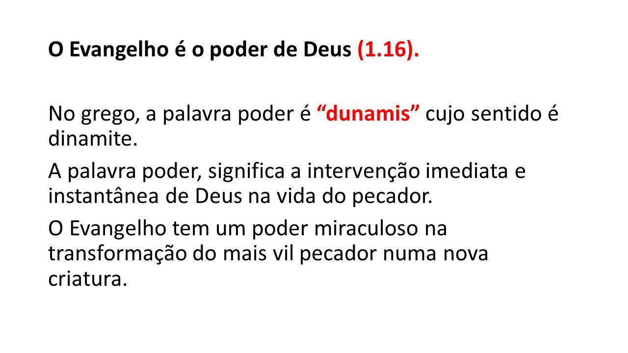 O Evangelho é o poder de Deus (1. 16)