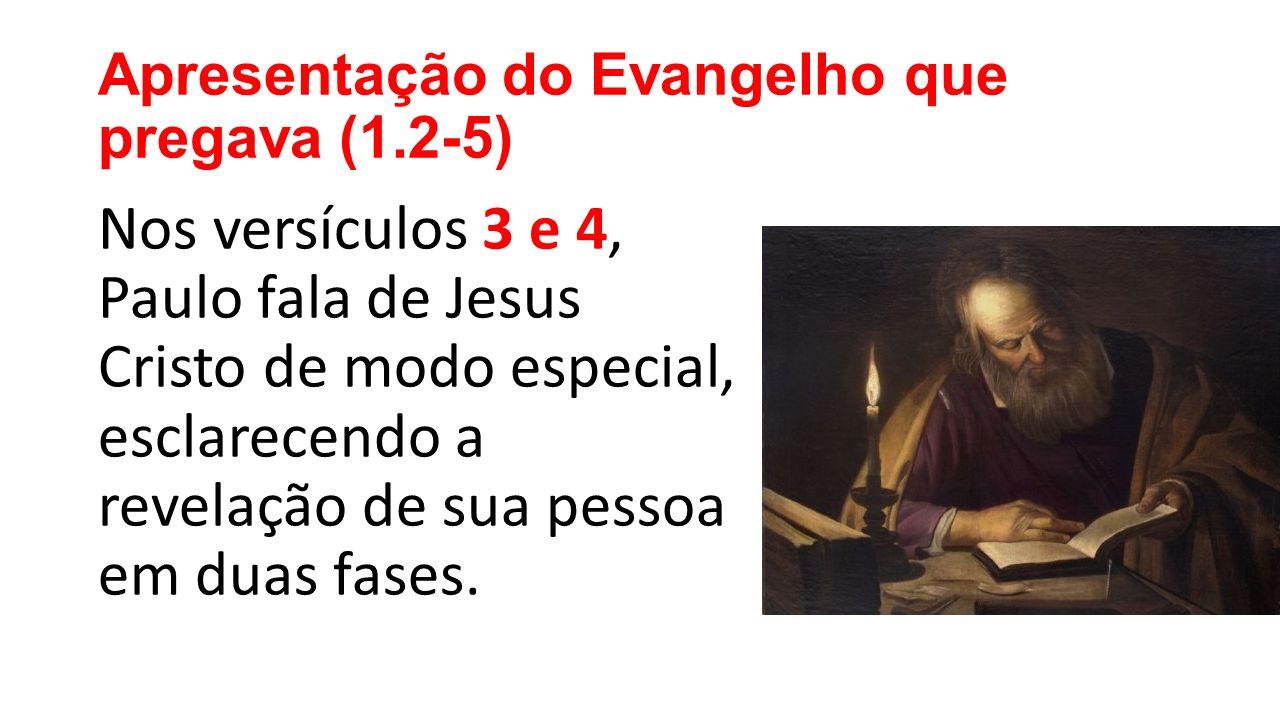 Apresentação do Evangelho que pregava (1.2-5)
