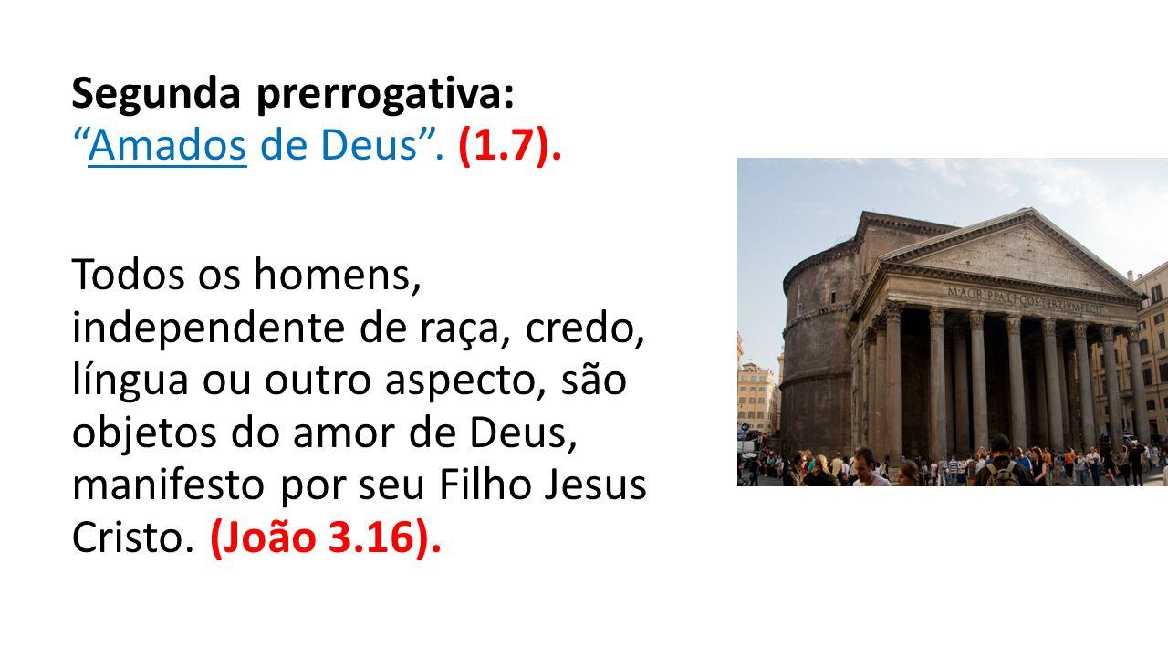 Segunda prerrogativa: Amados de Deus . (1. 7)