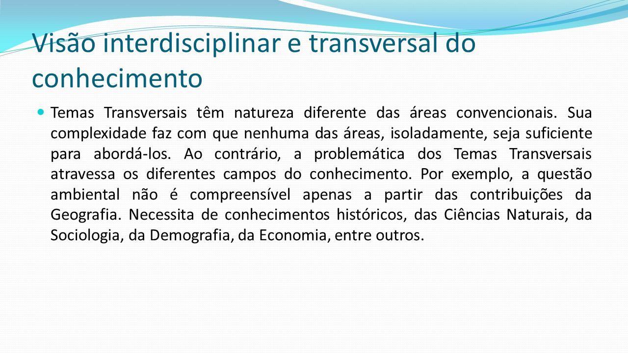 Visão interdisciplinar e transversal do conhecimento