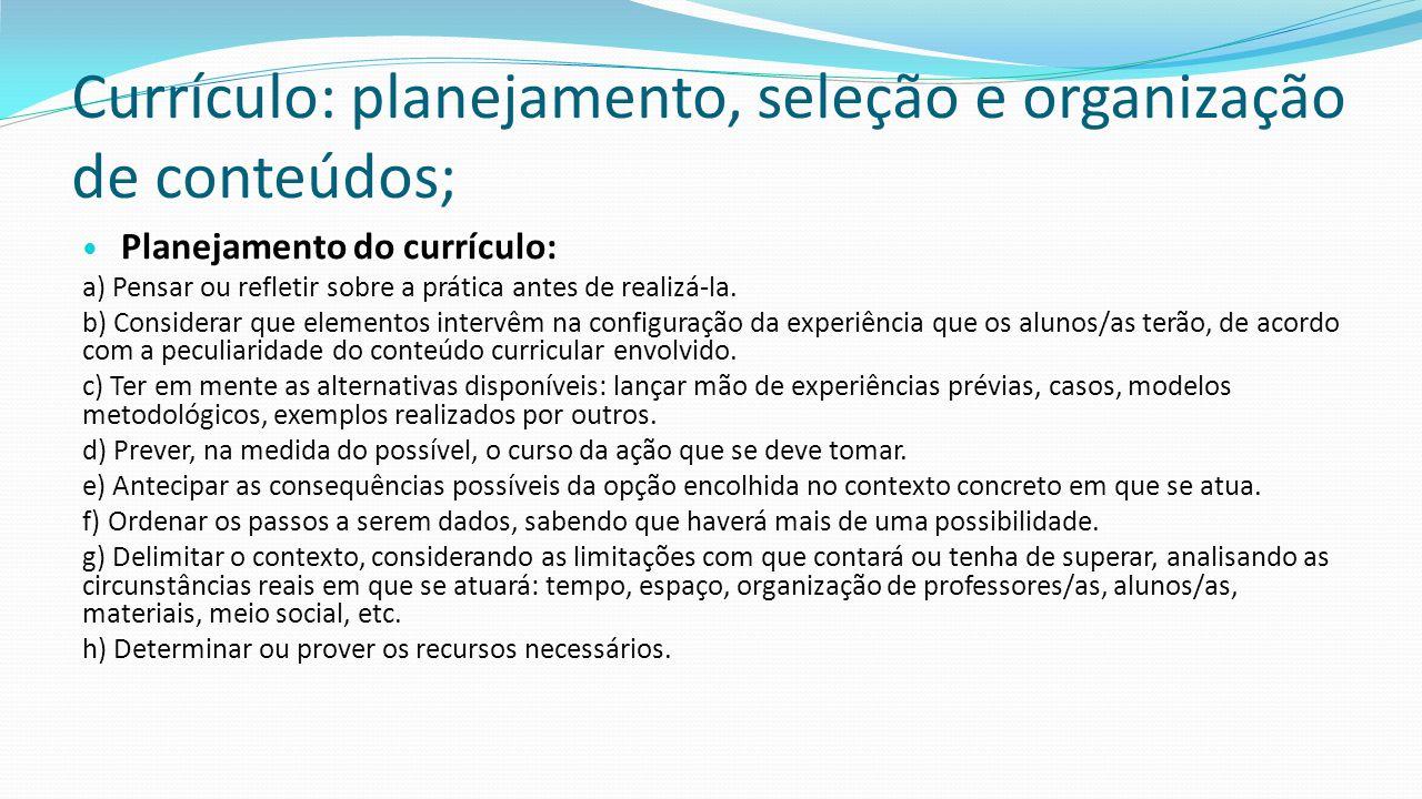 Currículo: planejamento, seleção e organização de conteúdos;