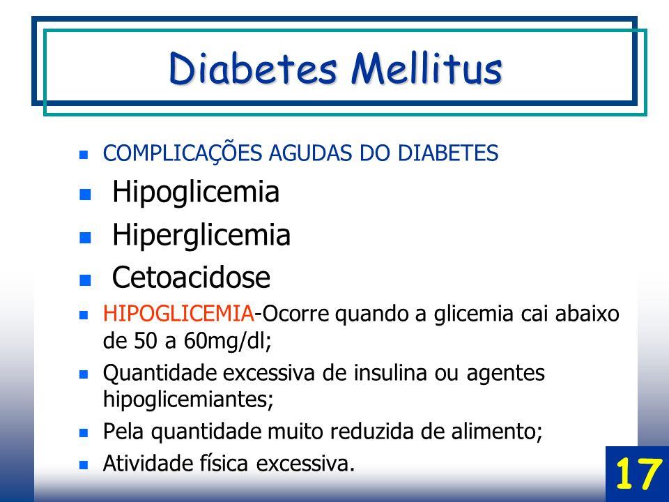 Diabetes Mellitus 17 Hipoglicemia Hiperglicemia Cetoacidose