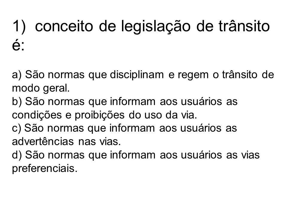 1) conceito de legislação de trânsito é: