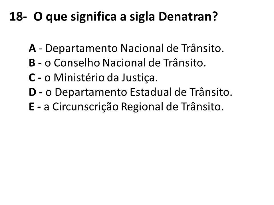 18- O que significa a sigla Denatran