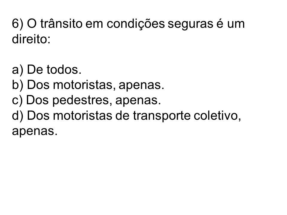 6) O trânsito em condições seguras é um direito: