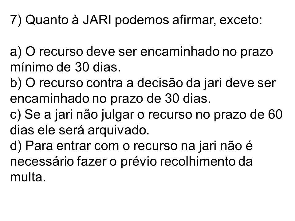 7) Quanto à JARI podemos afirmar, exceto: