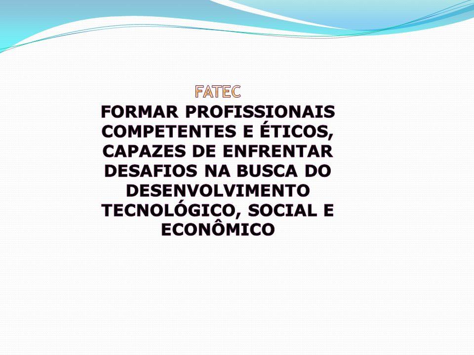 Fatec formar profissionais competentes e éticos, capazes de enfrentar desafios na busca do desenvolvimento tecnológico, social e econômico
