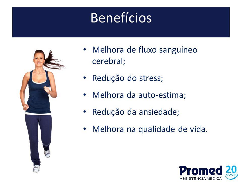 Benefícios Melhora de fluxo sanguíneo cerebral; Redução do stress;