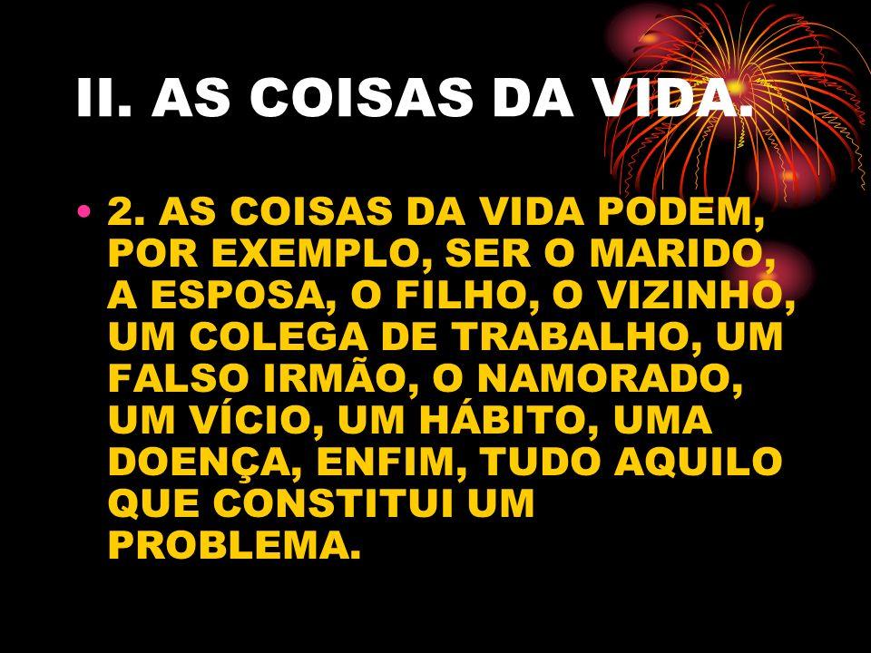 II. AS COISAS DA VIDA.