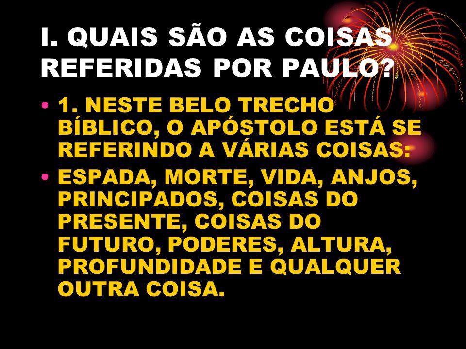 I. QUAIS SÃO AS COISAS REFERIDAS POR PAULO