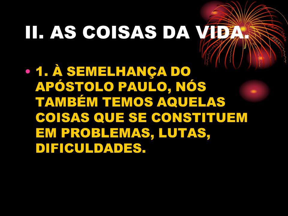 II. AS COISAS DA VIDA. 1.
