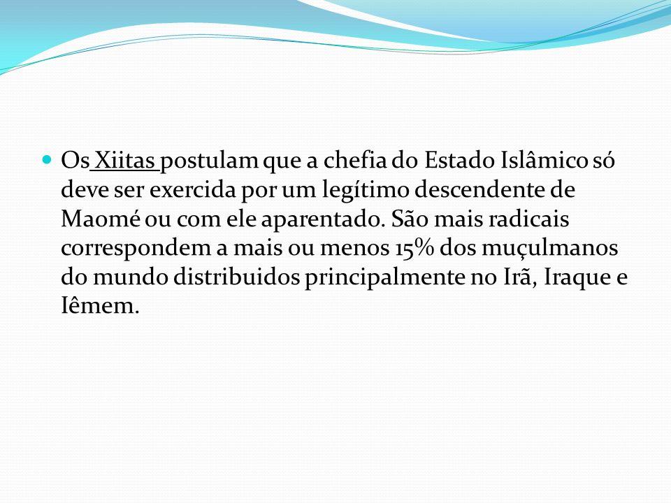 Os Xiitas postulam que a chefia do Estado Islâmico só deve ser exercida por um legítimo descendente de Maomé ou com ele aparentado.