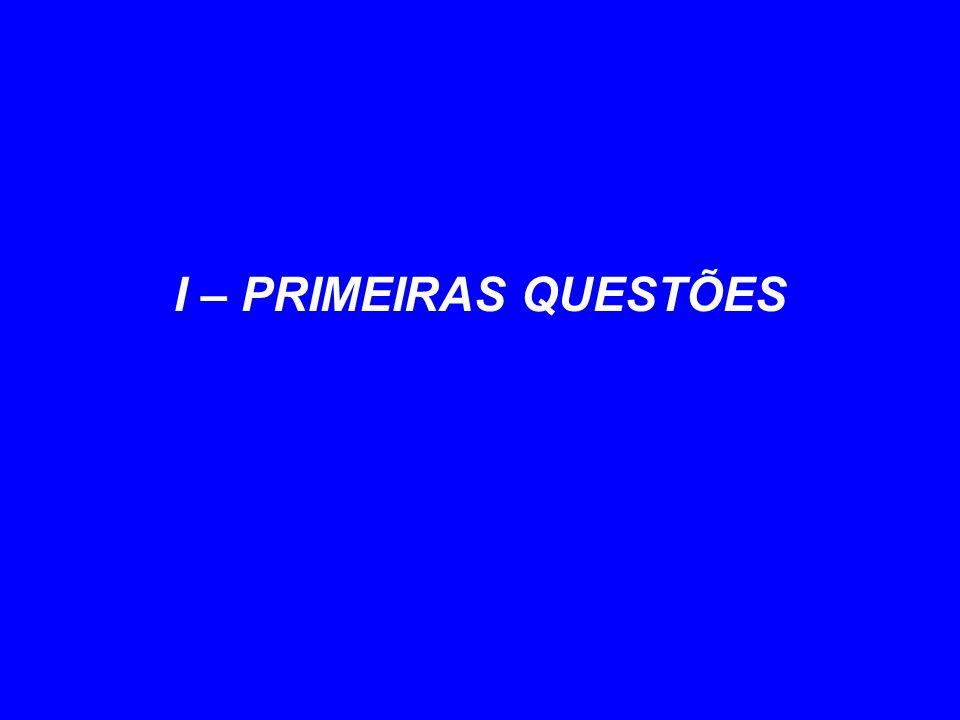 I – PRIMEIRAS QUESTÕES 4