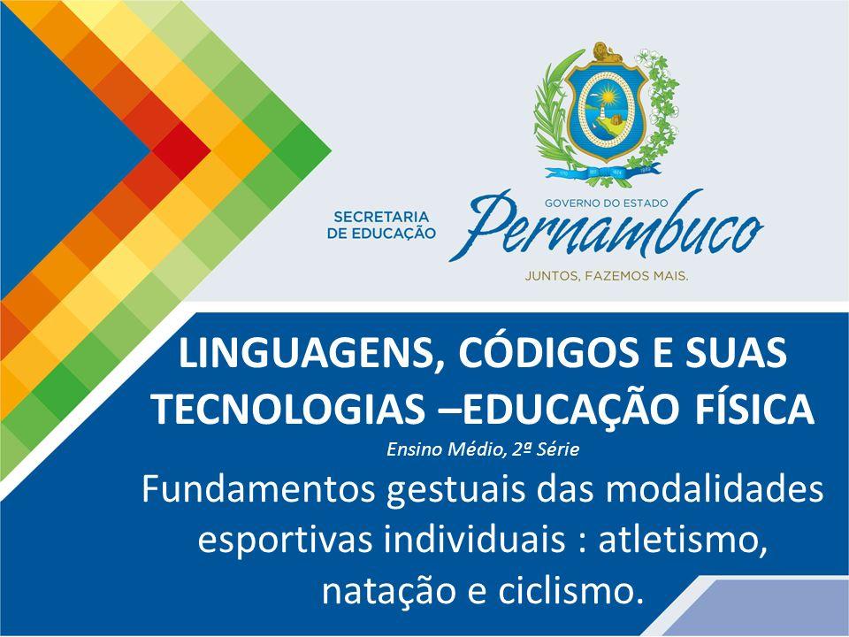 LINGUAGENS, CÓDIGOS E SUAS TECNOLOGIAS –EDUCAÇÃO FÍSICA