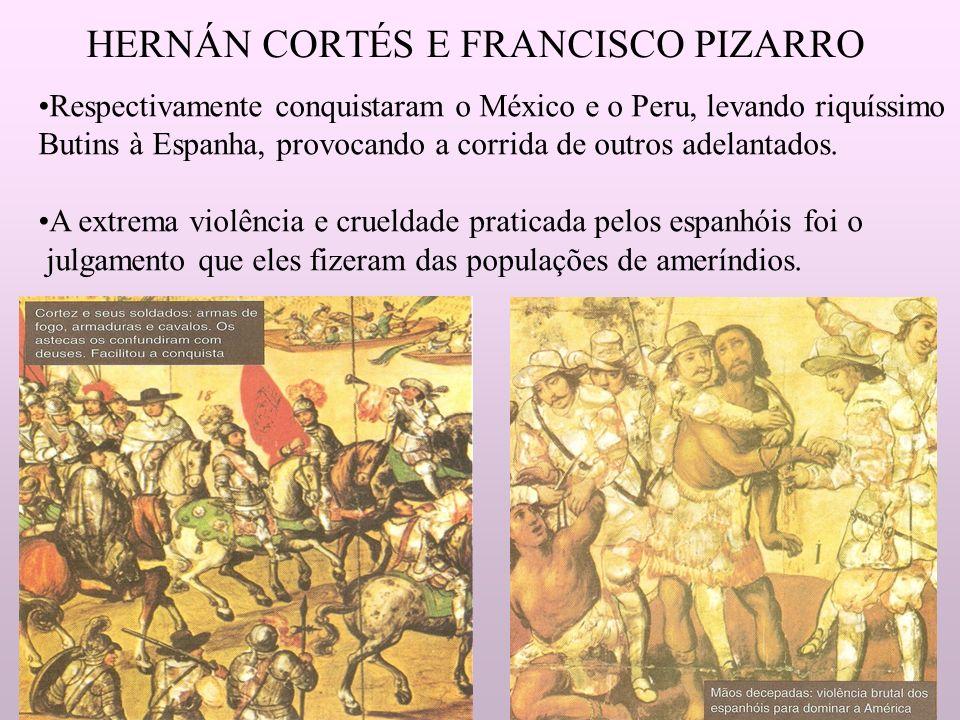 HERNÁN CORTÉS E FRANCISCO PIZARRO